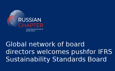 Global network of board directors welcomes pushfor IFRS Sustainability Standards Board